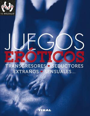JUEGOS ERóTICOS, TRANSGRESORES, SEDUCTORES, EXTRAñOS, SENSUALES..